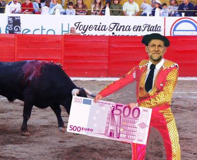 Rajoy + dinheiro para touradas